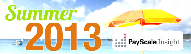 PayScale Insight Summer 2013 Edition