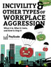 Whitepaper Incivility and Other Types of Workplace Aggression