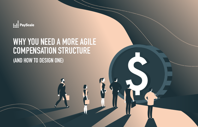 Why You Need a More Agile Compensation Structure (and How to Design One)